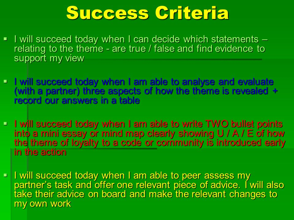Success Criteria  I will succeed today when I can decide which statements – relating to the theme - are true / false and find evidence to support my
