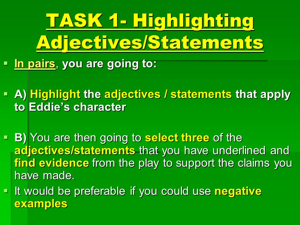 TASK 1- Highlighting Adjectives/Statements  In pairs, you are going to:  A) Highlight the adjectives / statements that apply to Eddie's character 