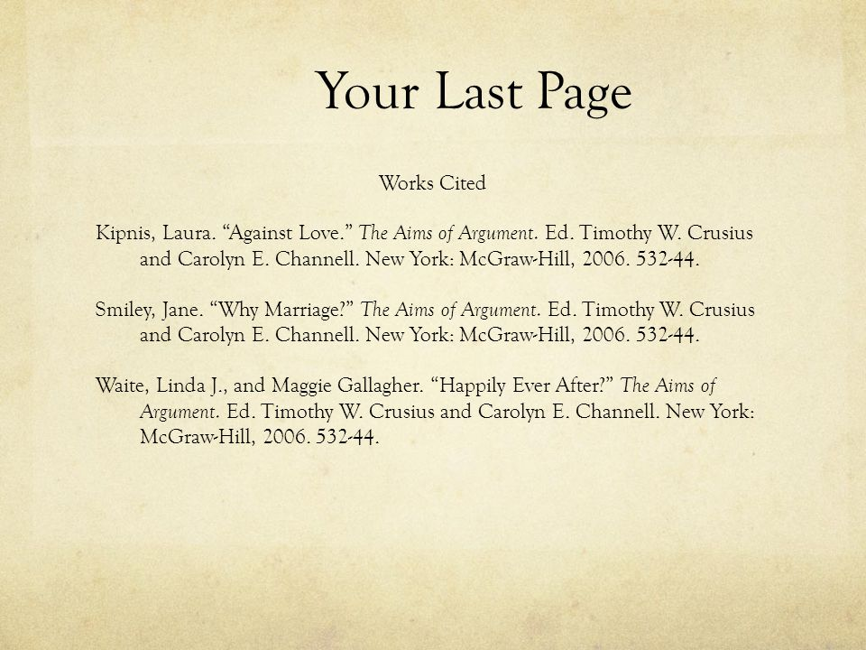 Your Last Page Works Cited Kipnis, Laura. Against Love. The Aims of Argument.