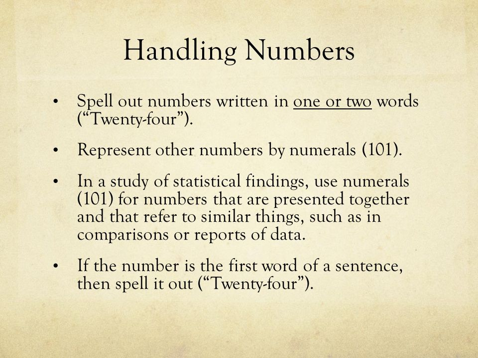 Handling Numbers Spell out numbers written in one or two words ( Twenty-four ).