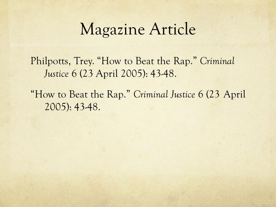 Magazine Article Philpotts, Trey. How to Beat the Rap. Criminal Justice 6 (23 April 2005): 43-48.