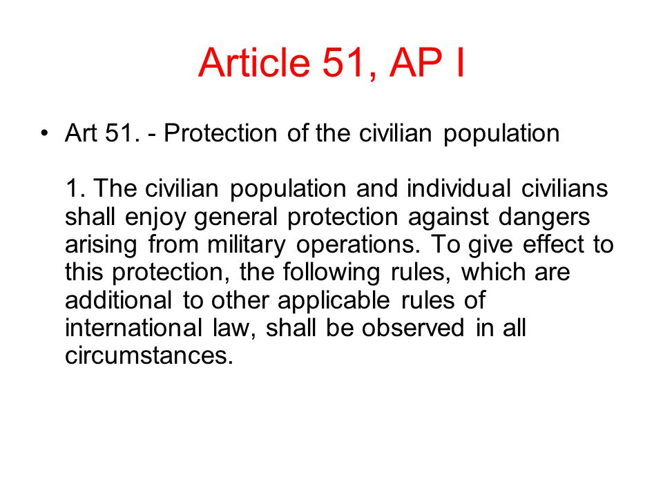 Article 51, AP I Art 51.- Protection of the civilian population 1.