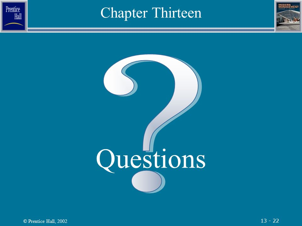 © Prentice Hall, 2002 13 - 22 Chapter Thirteen Questions