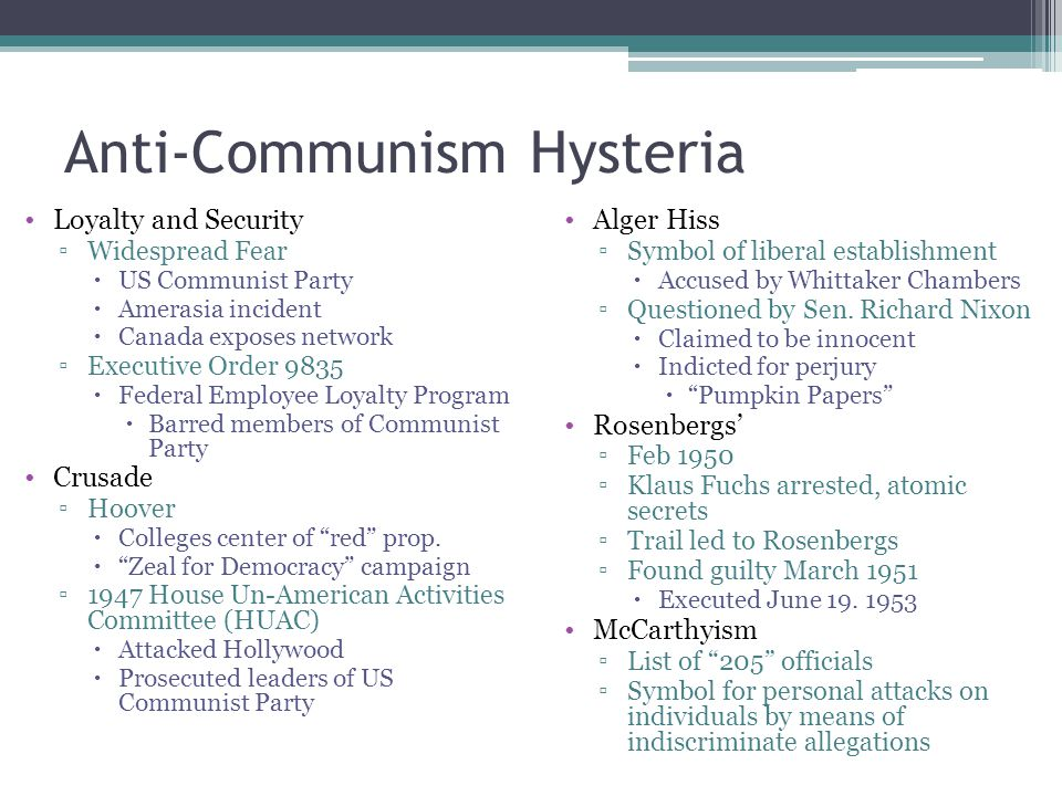 Anti-Communism Hysteria Loyalty and Security ▫Widespread Fear  US Communist Party  Amerasia incident  Canada exposes network ▫Executive Order 9835