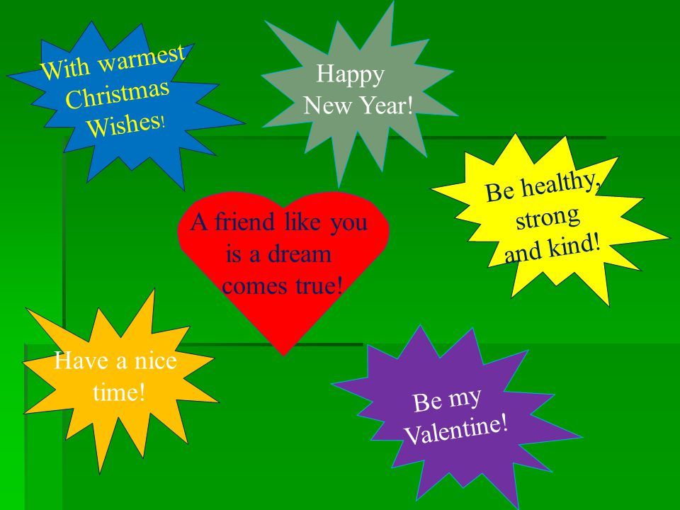 With warmest Christmas Wishes .Happy New Year. A friend like you is a dream comes true.