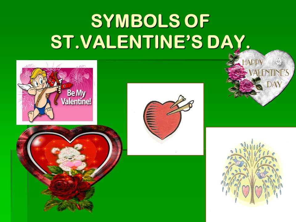 SYMBOLS OF ST.VALENTINE'S DAY. КАРЛОВА Т.А. 229-574-149