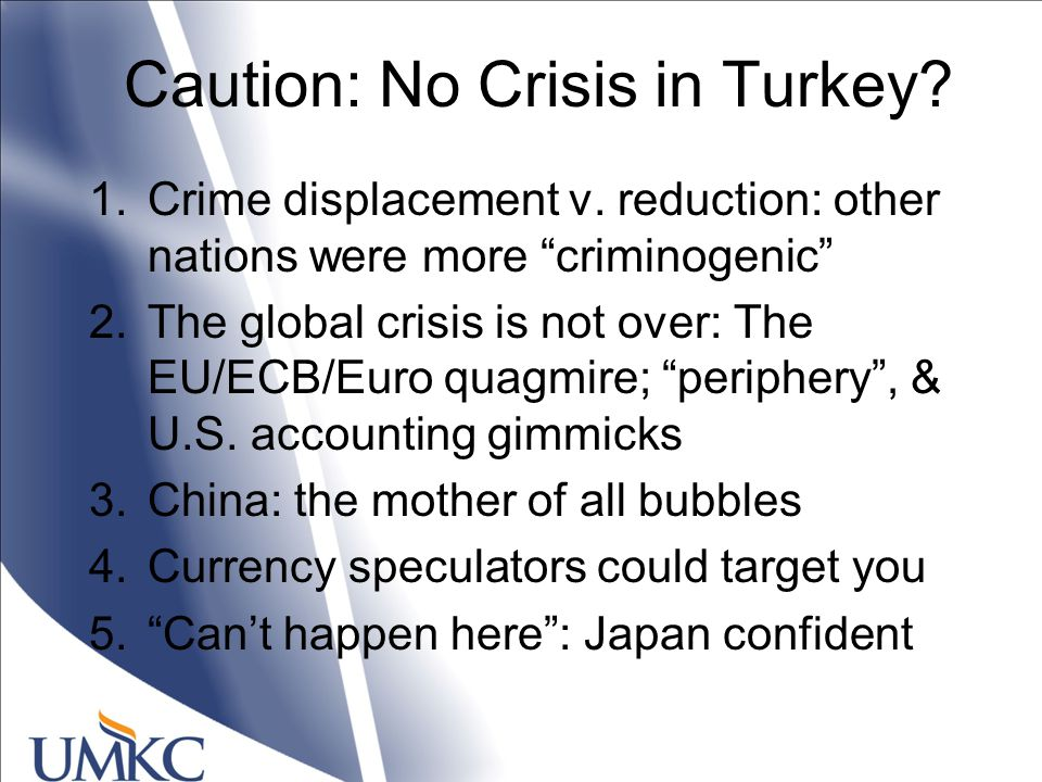 Caution: No Crisis in Turkey.1.Crime displacement v.