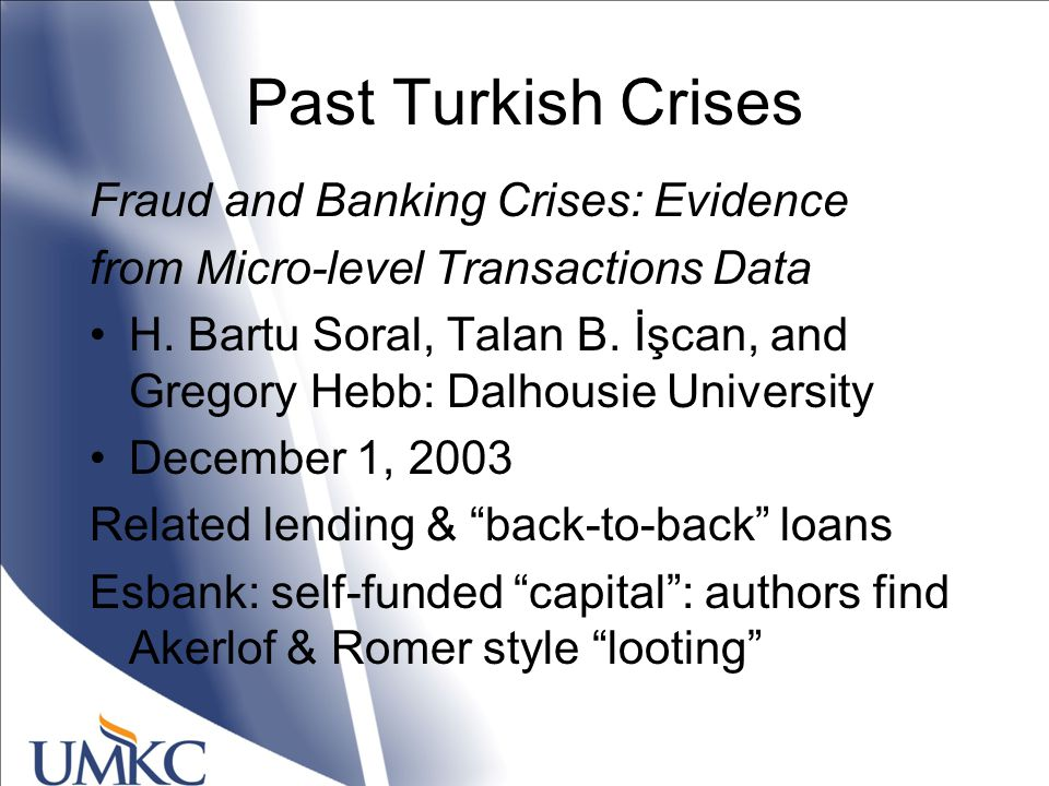 Past Turkish Crises Fraud and Banking Crises: Evidence from Micro-level Transactions Data H.