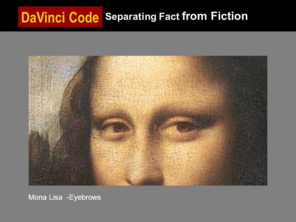 DaVinci Code Separating Fact from Fiction Mona Lisa -Eyebrows