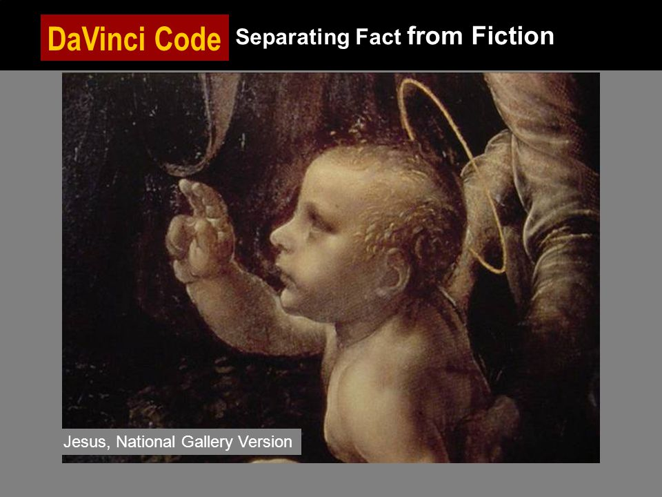DaVinci Code Separating Fact from Fiction Jesus, National Gallery Version