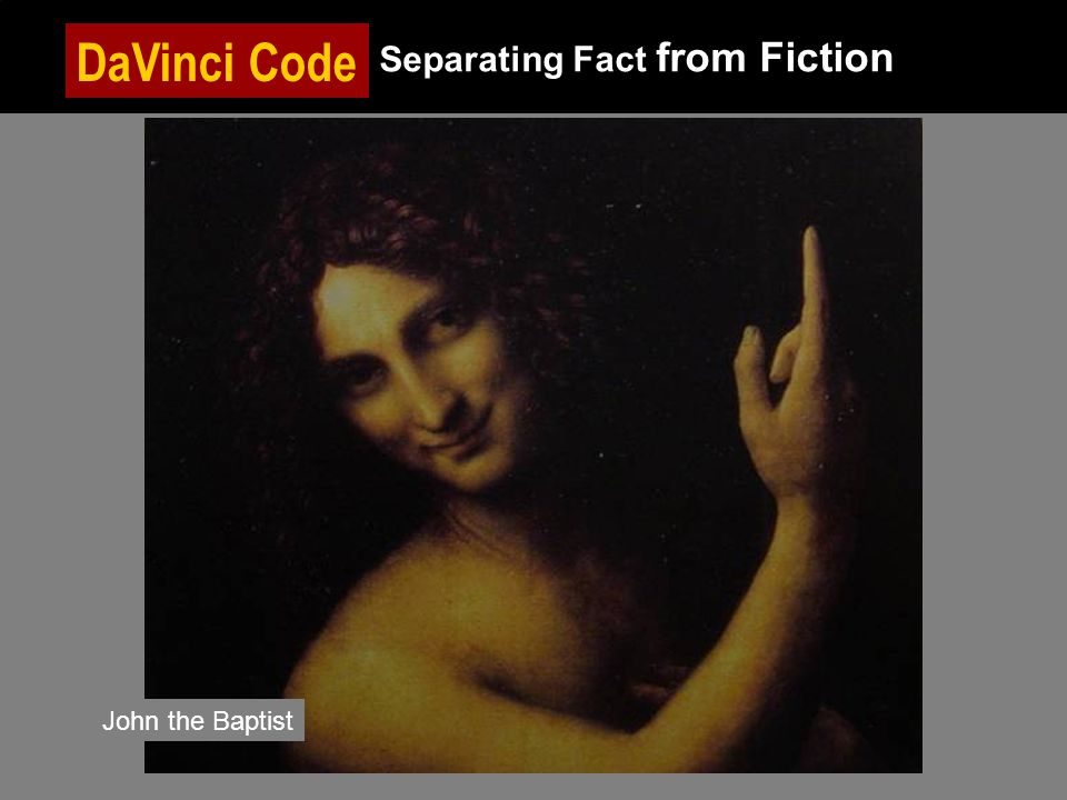 DaVinci Code Separating Fact from Fiction John the Baptist