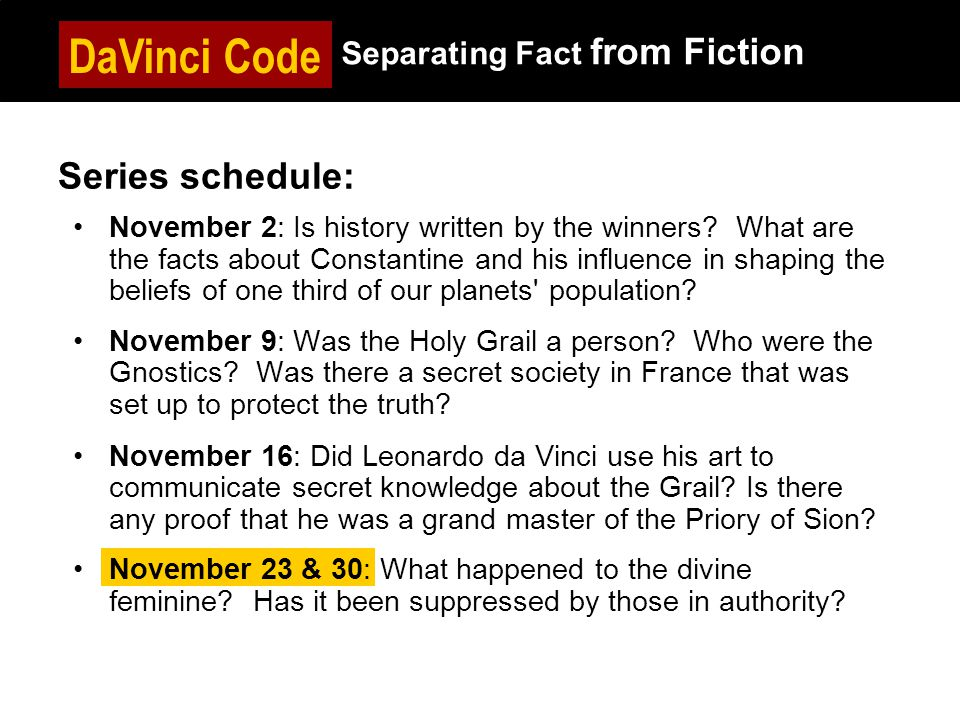 Series schedule: November 2: Is history written by the winners.