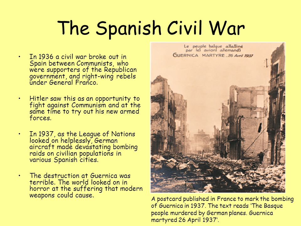 The Spanish Civil War In 1936 a civil war broke out in Spain between Communists, who were supporters of the Republican government, and right-wing rebels under General Franco.
