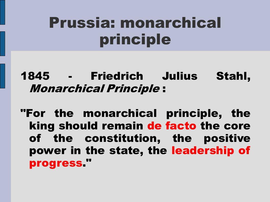 Prussia: monarchical principle 1845 - Friedrich Julius Stahl, Monarchical Principle :