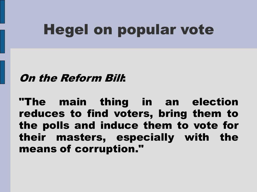 Hegel on popular vote On the Reform Bill: