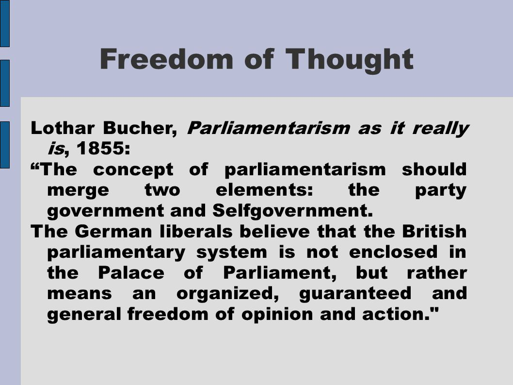 """Freedom of Thought Lothar Bucher, Parliamentarism as it really is, 1855: """"The concept of parliamentarism should merge two elements: the party governme"""