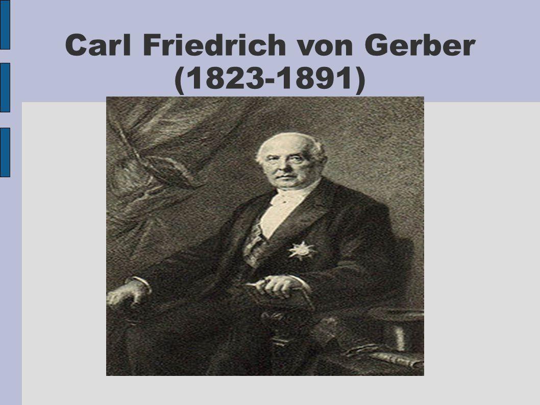 Carl Friedrich von Gerber (1823-1891)