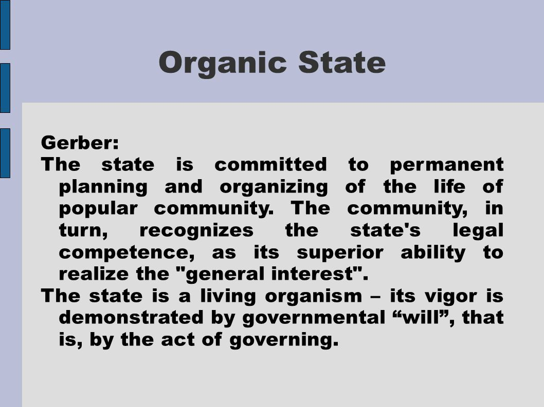 Organic State Gerber: The state is committed to permanent planning and organizing of the life of popular community. The community, in turn, recognizes