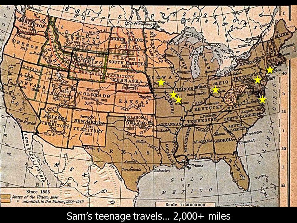 Sam's teenage travels… 2,000+ miles