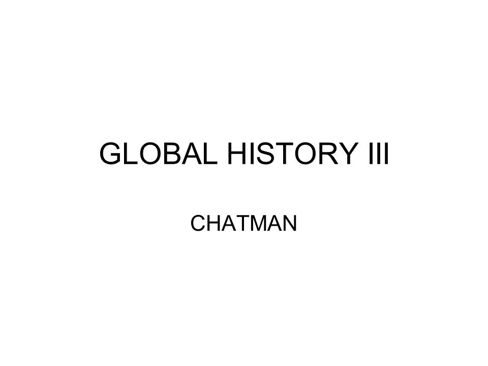 GLOBAL HISTORY III CHATMAN