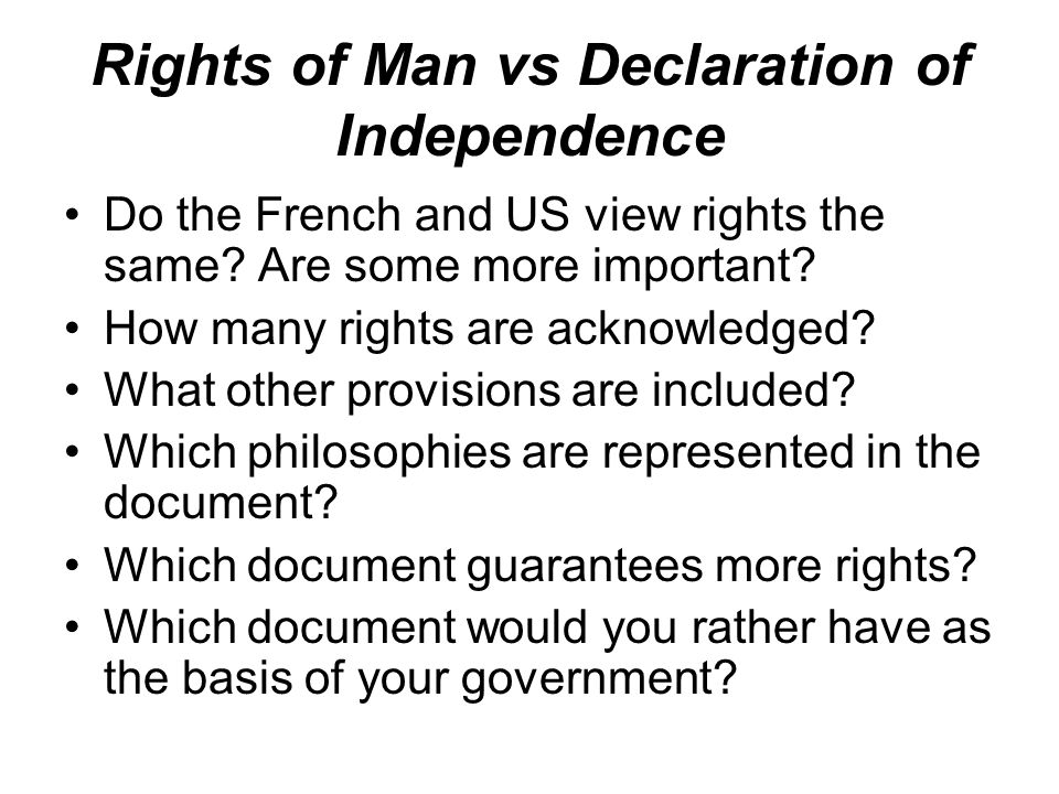 Rights of Man vs Declaration of Independence Do the French and US view rights the same.
