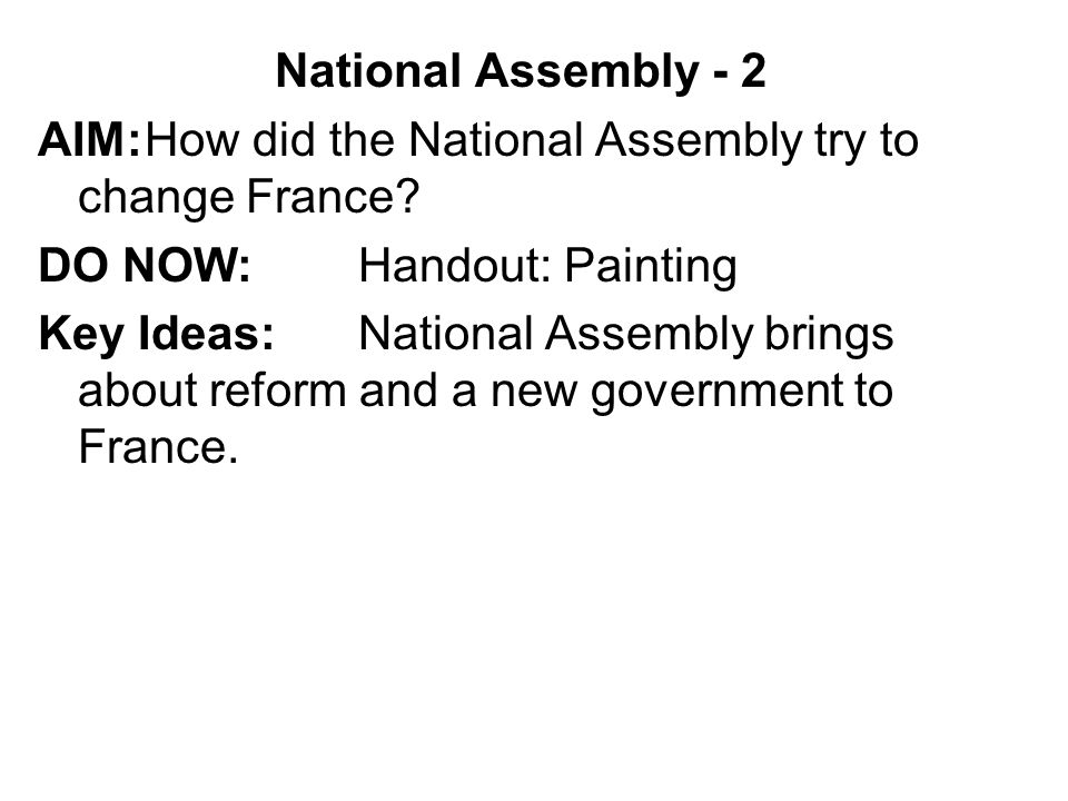 National Assembly - 2 AIM:How did the National Assembly try to change France.