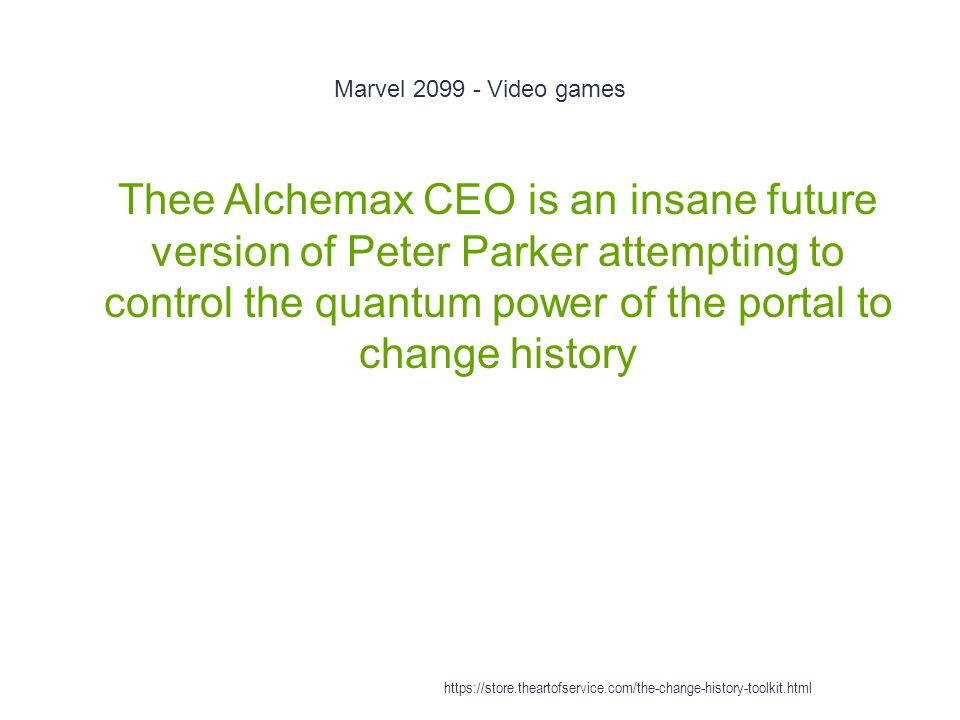 Marvel 2099 - Video games 1 Thee Alchemax CEO is an insane future version of Peter Parker attempting to control the quantum power of the portal to cha