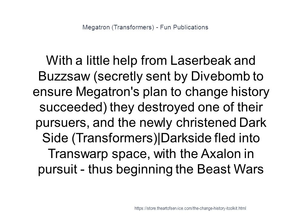 Megatron (Transformers) - Fun Publications 1 With a little help from Laserbeak and Buzzsaw (secretly sent by Divebomb to ensure Megatron's plan to cha