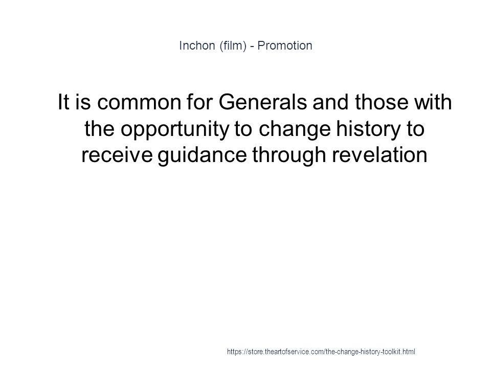 Inchon (film) - Promotion 1 It is common for Generals and those with the opportunity to change history to receive guidance through revelation https://