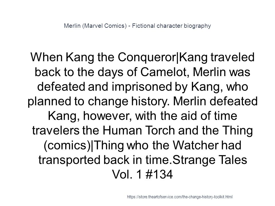 Merlin (Marvel Comics) - Fictional character biography 1 When Kang the Conqueror|Kang traveled back to the days of Camelot, Merlin was defeated and im