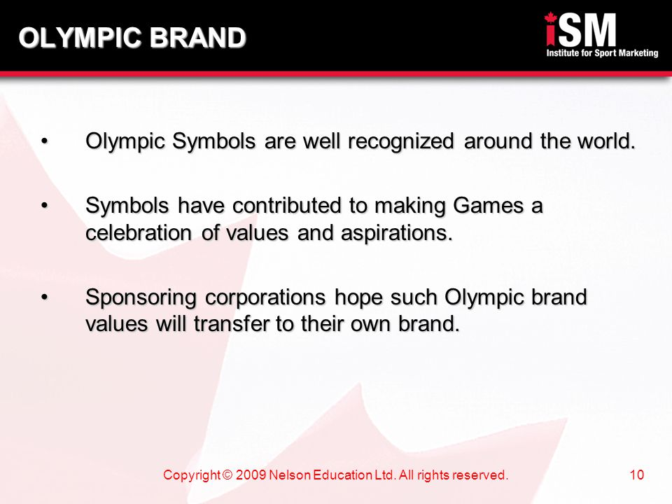 Copyright © 2009 Nelson Education Ltd. All rights reserved.10 Olympic Symbols are well recognized around the world.Olympic Symbols are well recognized