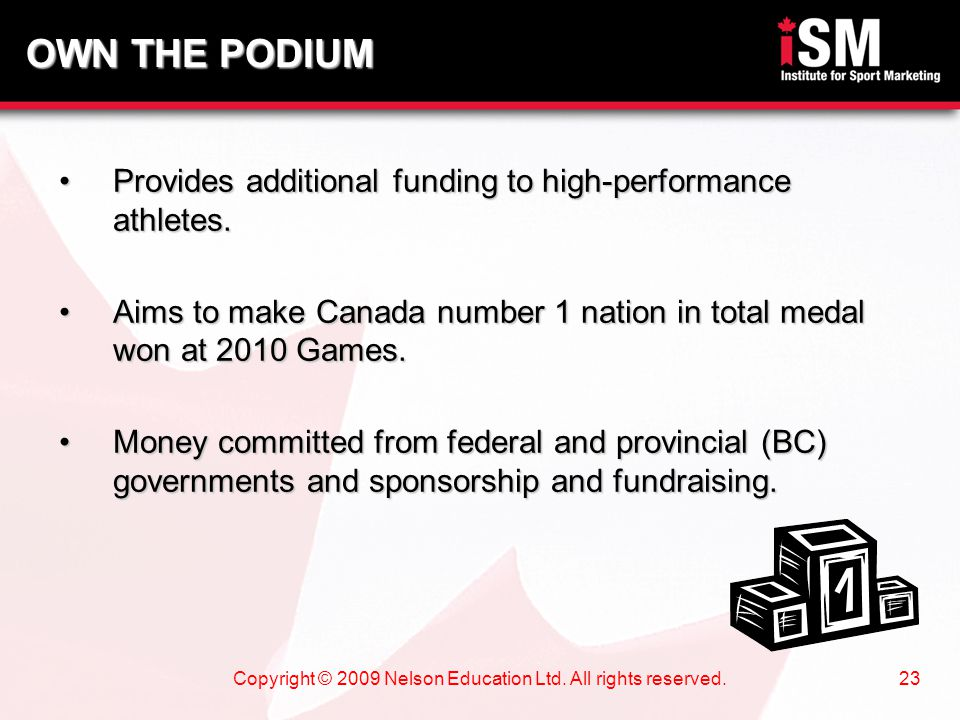 Copyright © 2009 Nelson Education Ltd. All rights reserved.23 Provides additional funding to high-performance athletes.Provides additional funding to