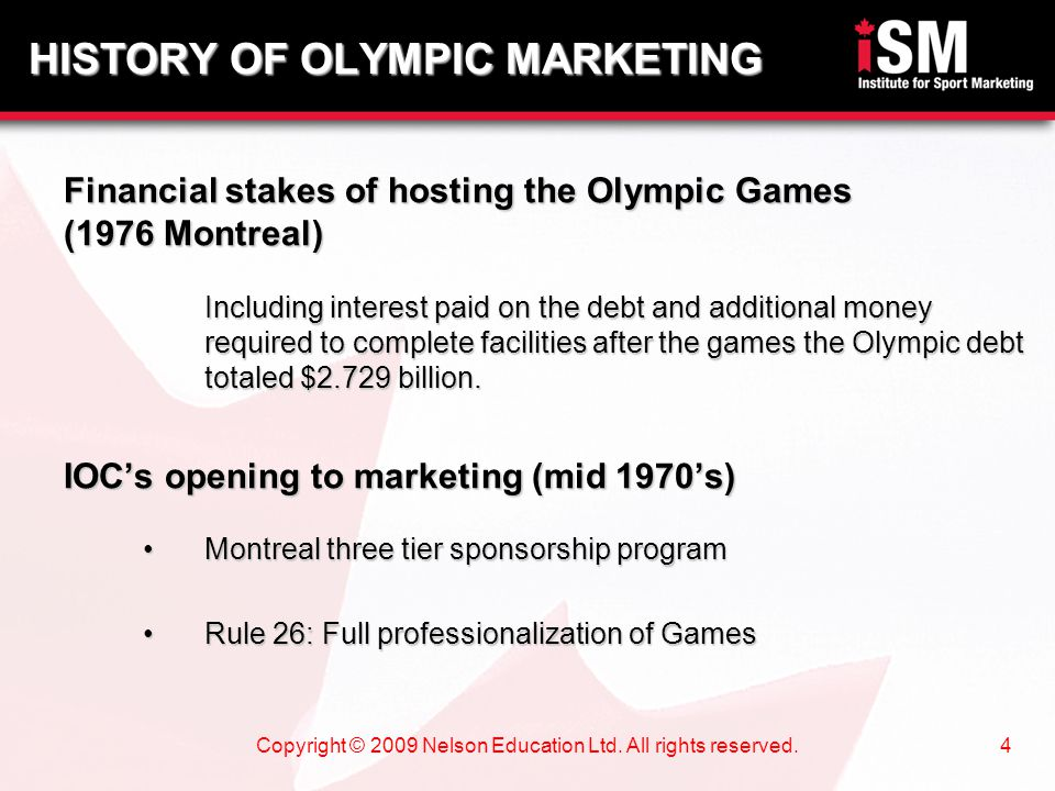 Copyright © 2009 Nelson Education Ltd. All rights reserved.4 Financial stakes of hosting the Olympic Games (1976 Montreal) Including interest paid on