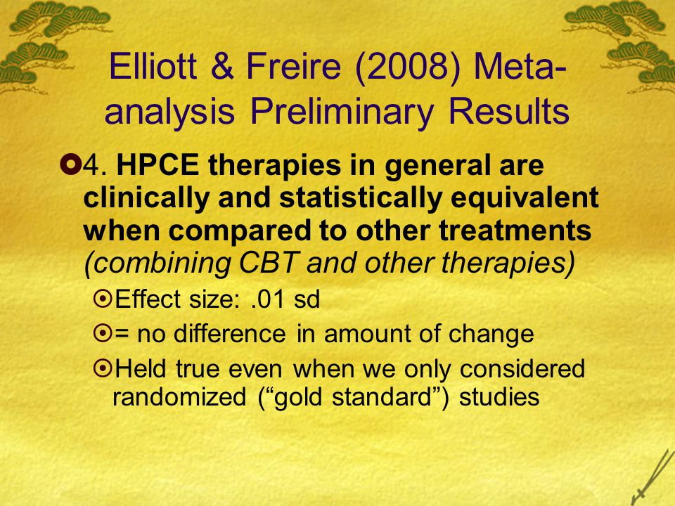 Elliott & Freire (2008) Meta- analysis Preliminary Results  4.