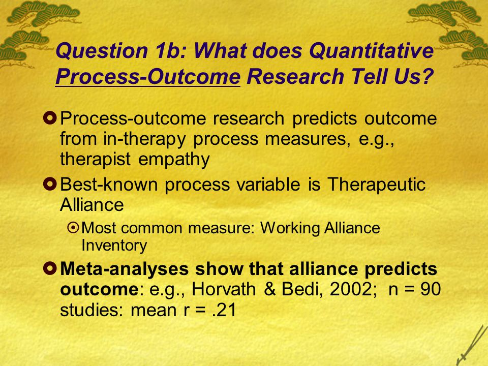 Question 1b: What does Quantitative Process-Outcome Research Tell Us.