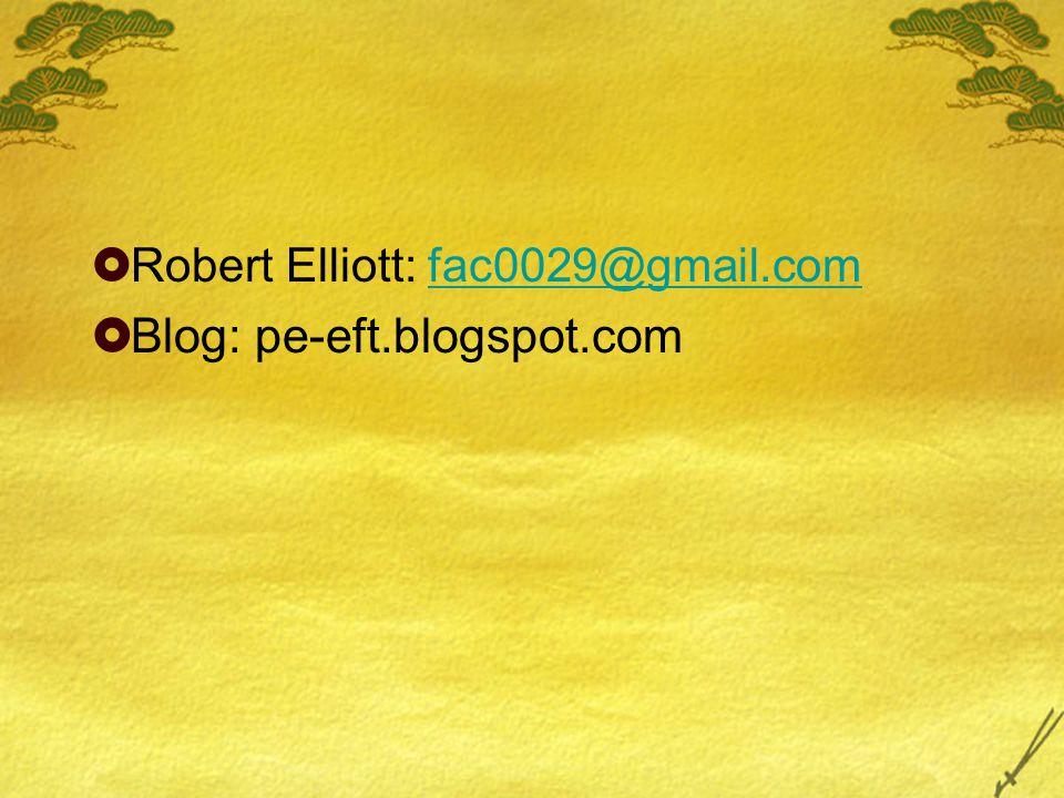  Robert Elliott: fac0029@gmail.comfac0029@gmail.com  Blog: pe-eft.blogspot.com