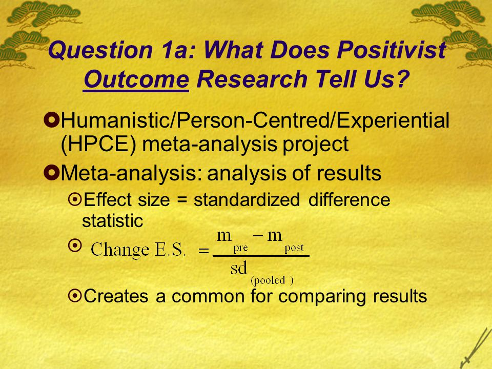 Question 1a: What Does Positivist Outcome Research Tell Us.