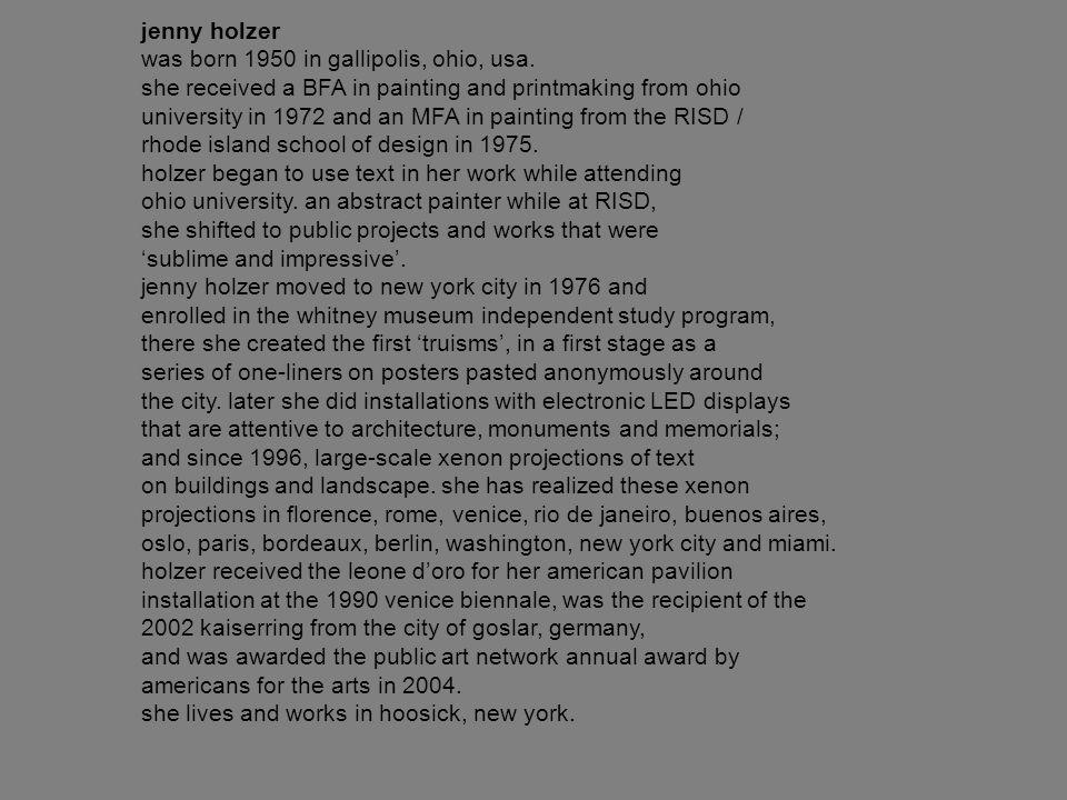 jenny holzer was born 1950 in gallipolis, ohio, usa.