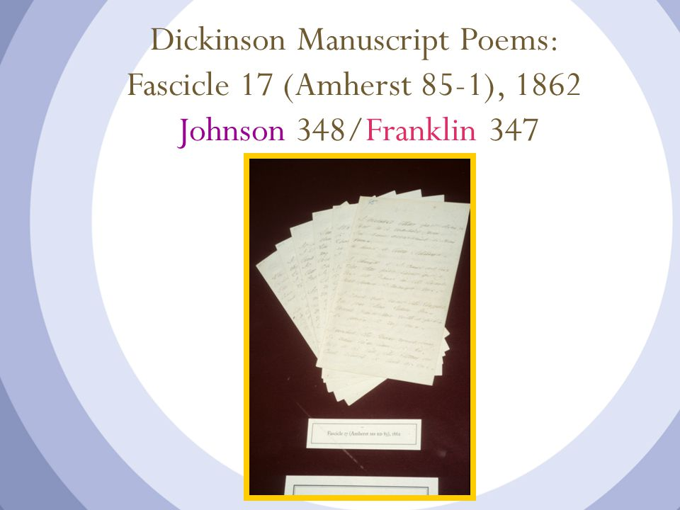 Dickinson Manuscript Poems: Fascicle 17 (Amherst 85-1), 1862 Johnson 348/Franklin 347