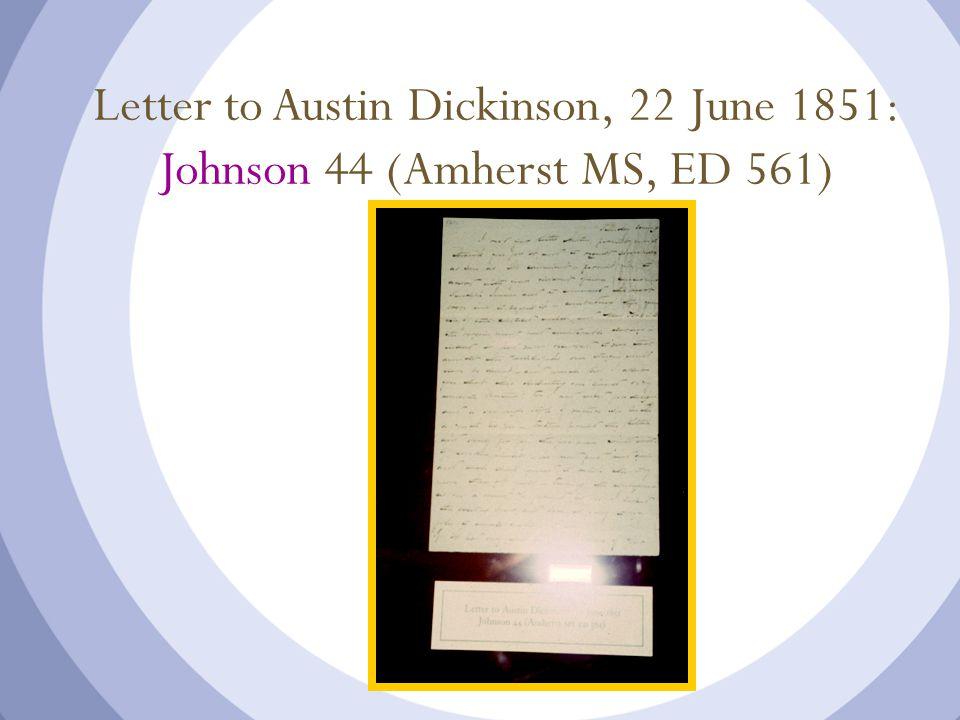 Letter to Austin Dickinson, 22 June 1851: Johnson 44 (Amherst MS, ED 561)