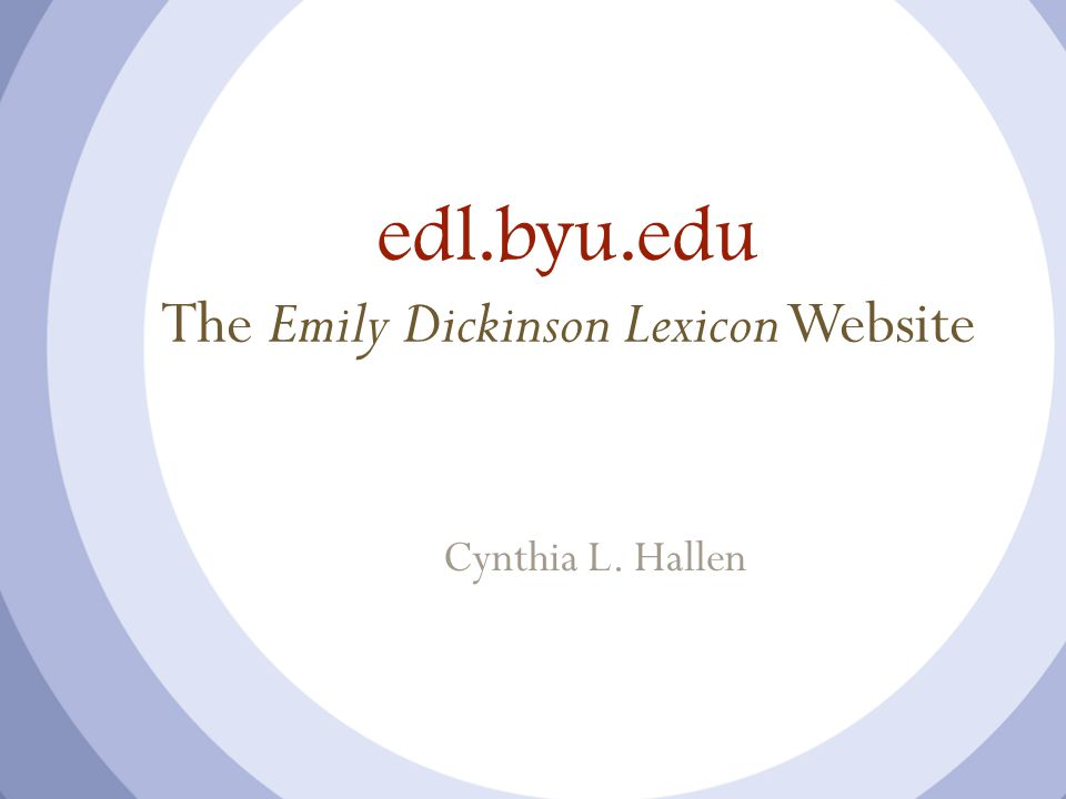 edl.byu.edu The Emily Dickinson Lexicon Website Cynthia L. Hallen