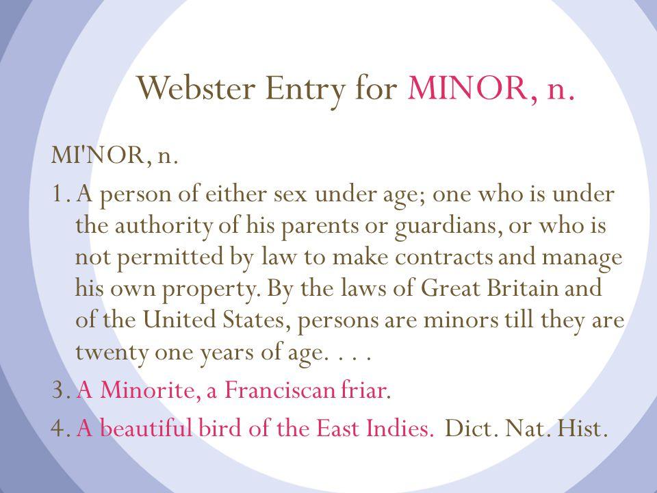Webster Entry for MINOR, n. MI NOR, n. 1.