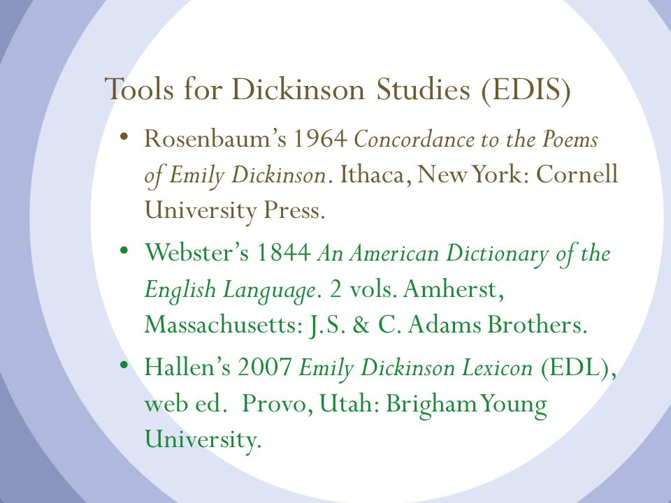 Tools for Dickinson Studies (EDIS) Rosenbaum's 1964 Concordance to the Poems of Emily Dickinson.