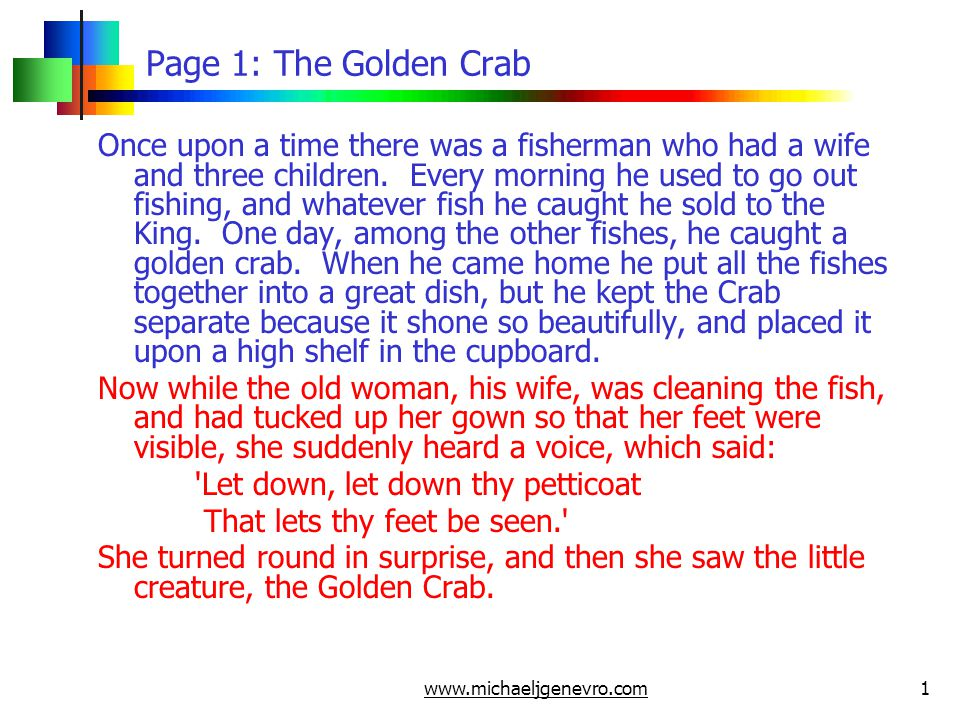 www.michaeljgenevro.com12 Page 12: The Golden Crab He therefore went to the royal castle, obtained an audience of the Princess, and told her about the strange things he bad seen in the underground palace.