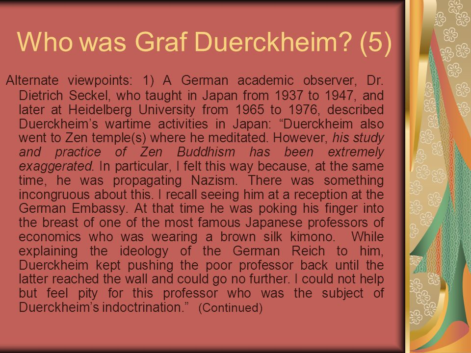Who was Graf Duerckheim? (5) Alternate viewpoints: 1) A German academic observer, Dr. Dietrich Seckel, who taught in Japan from 1937 to 1947, and late