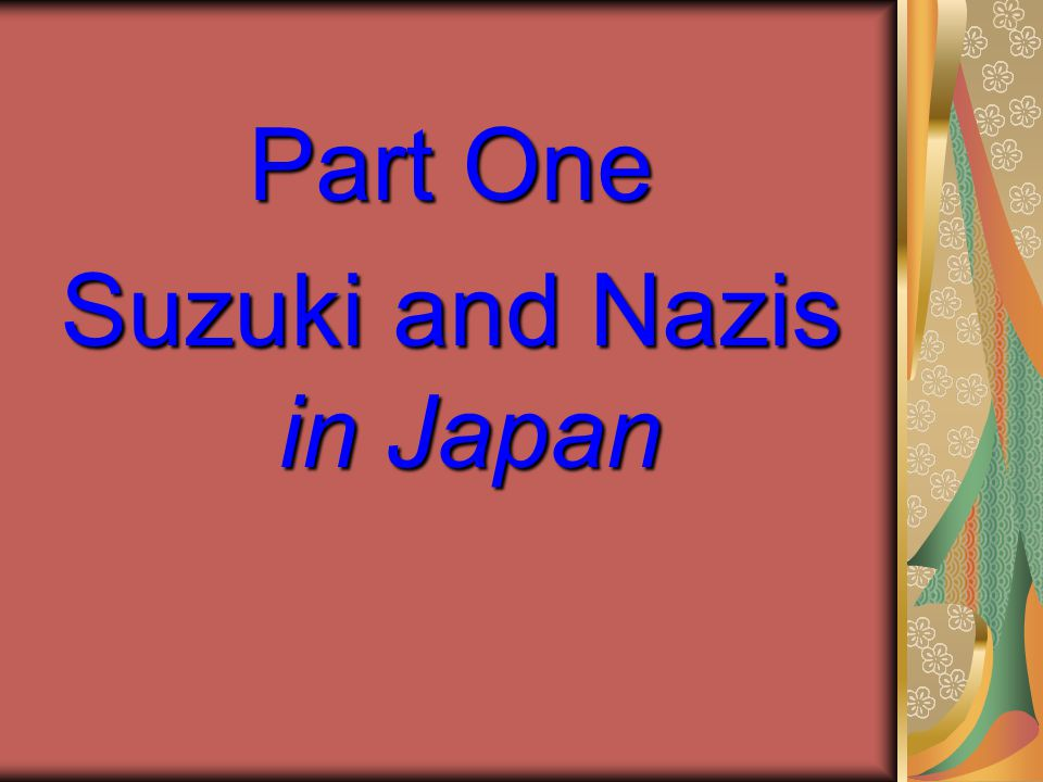 Part One Suzuki and Nazis in Japan