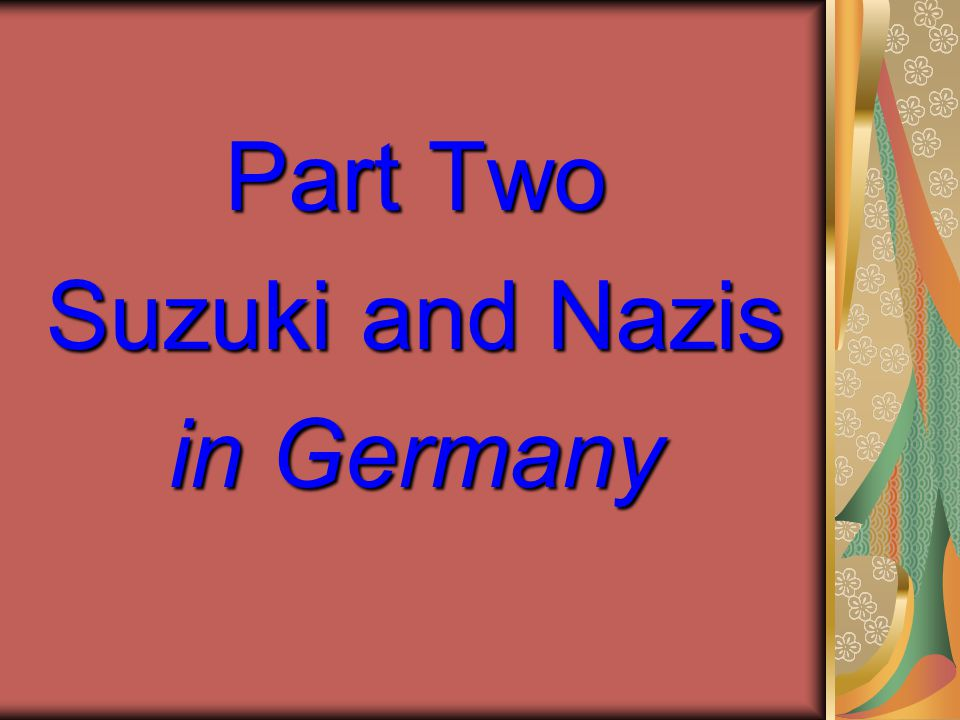 Part Two Suzuki and Nazis in Germany