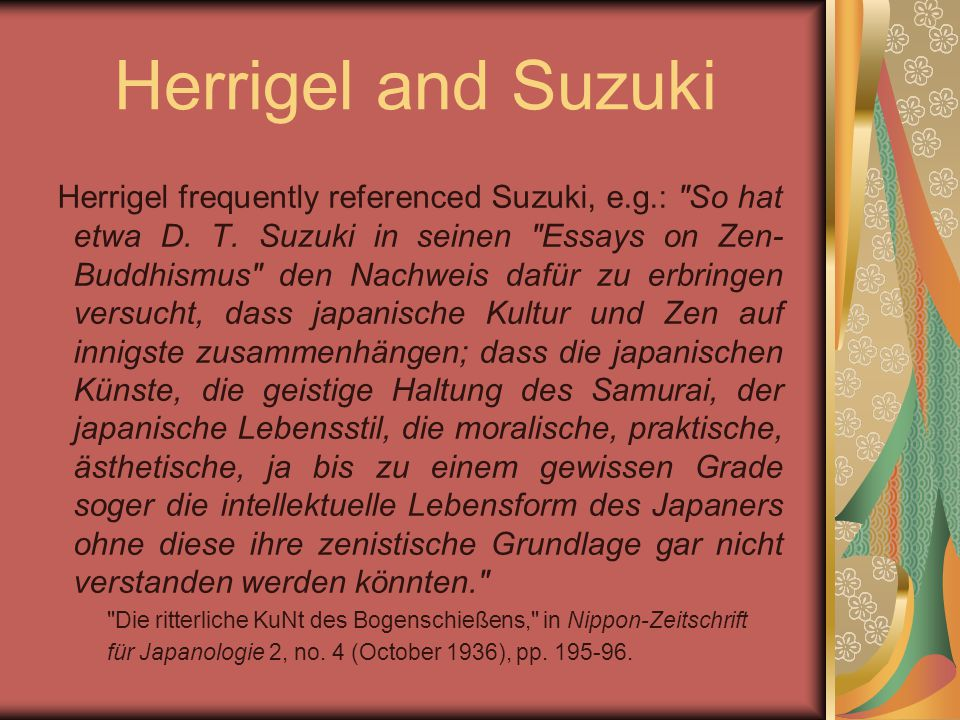 Herrigel and Suzuki Herrigel frequently referenced Suzuki, e.g.: