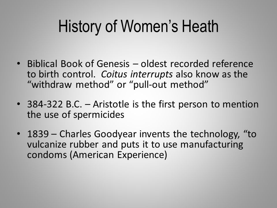 History of Women's Heath Biblical Book of Genesis – oldest recorded reference to birth control.