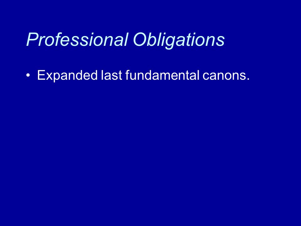 Professional Obligations Expanded last fundamental canons.